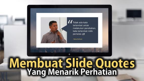 Video Cara Membuat Slide Kutipan Atau Quotes Yang Menarik Perhatian