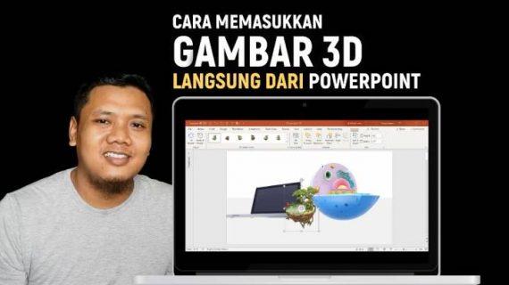 Cara Memasukkan Gambar 3D Yang Keren Langsung Dari Powerpoint.