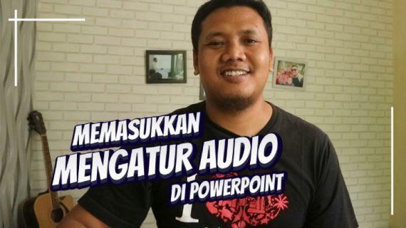Cara Mudah Memasukkan Audio, Musik, Lagu Atau Suara Ke Powerpoint
