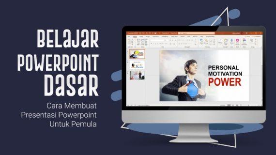 Belajar Powerpoint Dasar | Cara Membuat Presentasi Powerpoint Untuk Pemula
