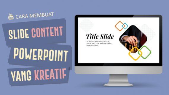 Cara Membuat Slide Content Powerpoint Yang Kreatif