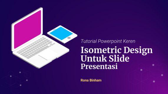 Tutorial Membuat Isometric Design Untuk Slide Presentasi Yang Kekinian dan Menarik