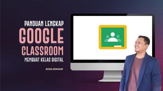 Panduan Lengkap Google Classroom Membuat Kelas Digital Menggunakan Google Classroom Langkah Demi Langkah