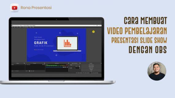 Cara Gampang Membuat Video Pembelajaran Presentasi Slide Show Dengan Teknik Rekam Layar Dengan OBS (Open Broadcaster Software)