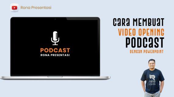 Cara Membuat Video Opening Podcast Yang Menarik Dengan Powerpoint