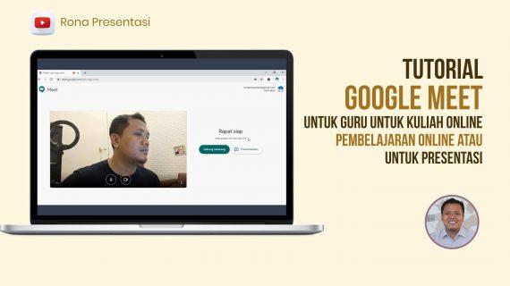 Tutorial Google Meet Di Laptop Untuk Guru, Untuk Kelas Online, Pembelajaran Online atau Untuk Presentasi